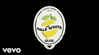 The Pale White - Glue (Lyric Video)