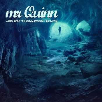 mr Quinn - Long Way To Hollywood