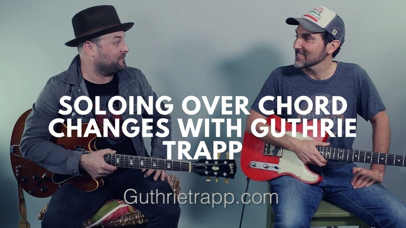 How To Solo Over Chord Changes - With Terrifying Nashville Guitarist Guthrie Trapp - Guitar Lesson