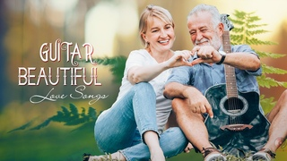 Beautiful Guitar Music - Soft Romantic Love Songs Collection ♫ The Best Relaxing Instrumental Music