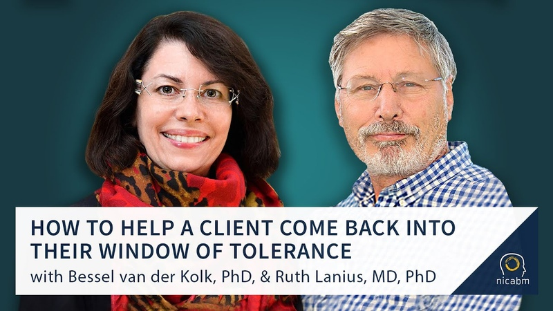 How to Help a Client Come Back into Their Window of Tolerance with Bessel van der Kolk Ruth Lanius