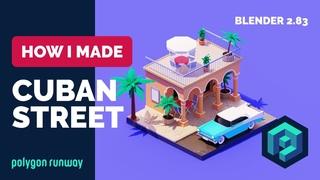 Cuban Street in Blender  - Low Poly 3D Modeling Process