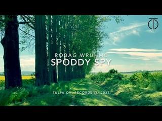 Robag Wruhme - Spoddy Spy . 001