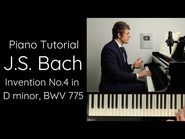J S Bach Two Part Invention No 4 in D minor BWV 775 Tutorial