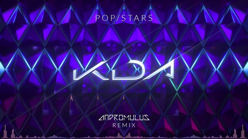 [Other] K/DA - POP/STARS @ Remix by Andromulus