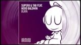 Super8 &amp Tab feat. Hero Baldwin - Burn (Extended Mix)
