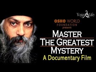 Osho - Master The Greatest Mystery - A Documentary Film - Full Movie Osho World