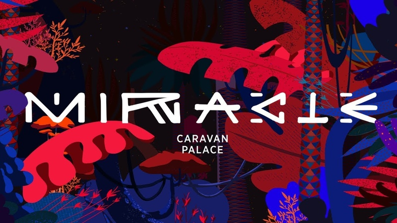 Caravan Palace Miracle official audio