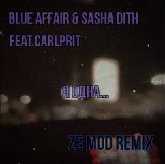 Blue Affair & Sasha Dith feat. Carlprit - Я одна (Ze Mod Remix)