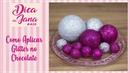 Como Aplicar Glitter no Chocolate - Dica da Jana 420