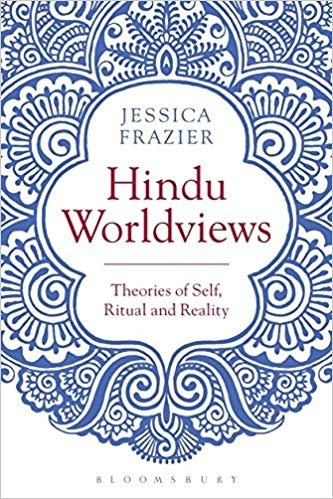 Hindu Worldviews Theories of Self, Ritual and Reality