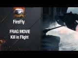 Frag Movie - Kill in Flight от FireFly World of Tanks