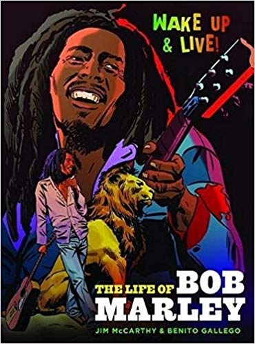 Wake Up and Live The Life of Bob Marley