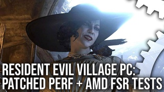 Resident Evil Village PC - Is Performance Fixed? Plus: AMD FSR Performance/Image Quality Tests
