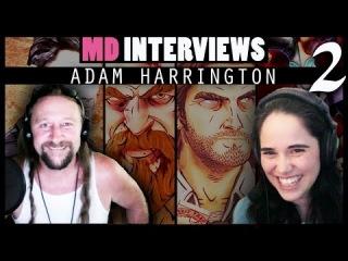 MD Interviews: Adam Harrington (Bigby Wolf, Shaco, Andy St. John...) (2/2)