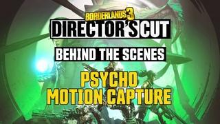 Borderlands 3: Director's Cut – Psycho Motion Capture (Behind the Scenes)