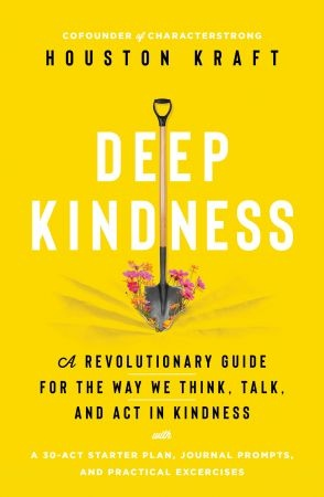 Deep Kindness - Houston Kraft