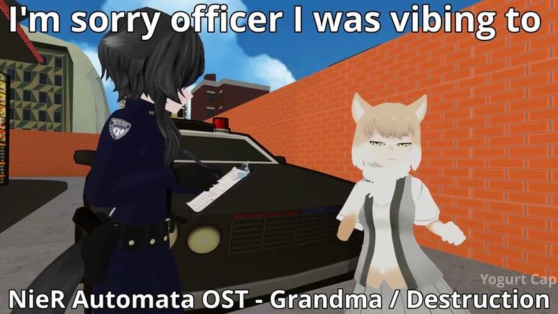 I'm Sorry Officer I Was Vibing to NieR Automata OST Grandma Destruction