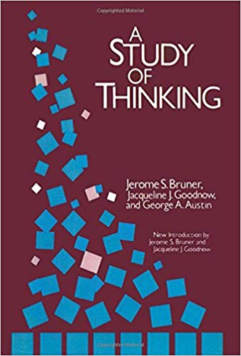 A Study of Thinking Jerome S Bruner