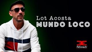 Lot Acosta - Mundo loco [Video Oficial 2020]