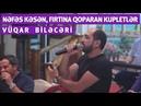 Vüqar Biləcəri - Nəfəs kəsən, fırtına qoparan deyişmələr