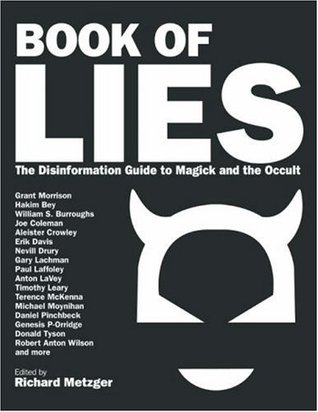 Book of Lies - The Disinformation Guide to Magick and the Occult