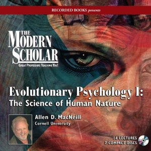 The Modern Scholar - Evolutionary Psychology I:
