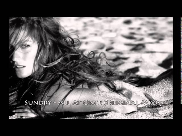 Sundry All At Once Original Mix