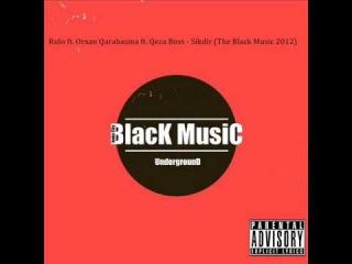 Rido ft. Orxan Qarabasma ft. Qeza Boss - Sikdir (The Black Music 2012)