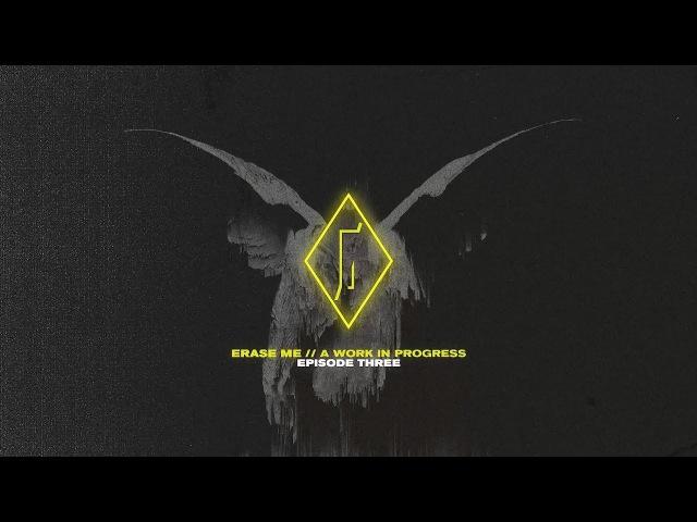 UØ: ERASE ME A WORK IN PROGRESS EP.3