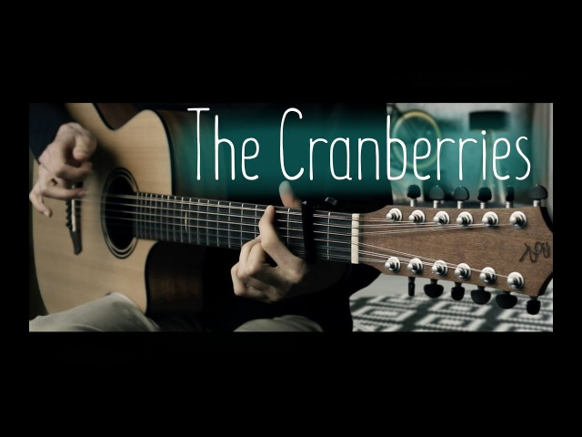 My Top 6 The Cranberries⎪12 strings guitar