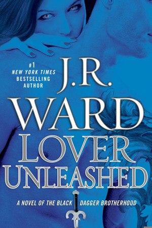 Lover Unleashed (Black Dagger Brotherhood #9)