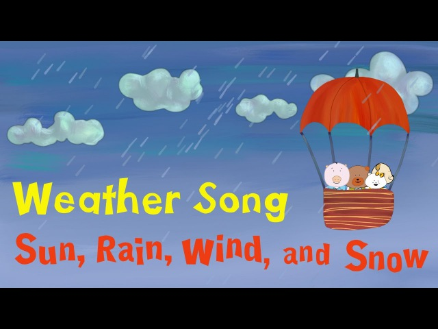 Weather Song for kids Sun Rain Wind and Snow The Singing Walrus
