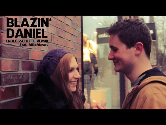 Blazin'Daniel - Endlosschleife feat. MikeMaraeL (Official Video) [Prod. by Mariobeatz]