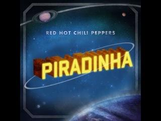 Red Hot Chili Peppers - Piradinha