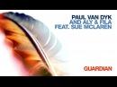 Paul van Dyk and Aly Fila feat. Sue McLaren - Guardian
