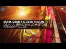 Mark Sherry Dark Fusion featuring Jan Johnston Deja Vu Outburst Vocal Mix