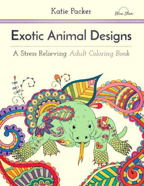Exotic Animal Designs - A Stress Relieving Adult Coloring Book