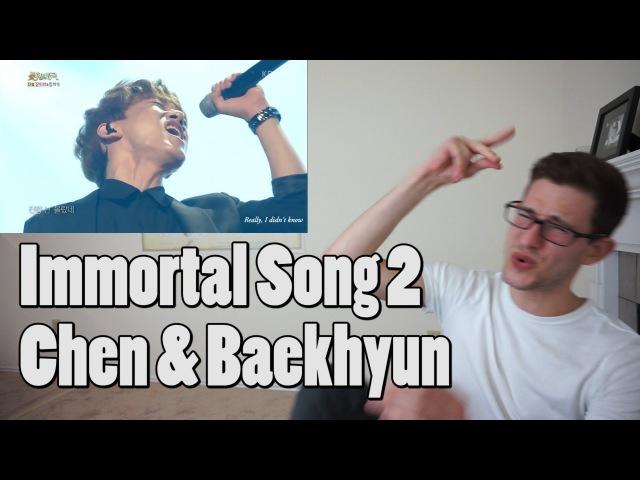 Chen Baekhyun Really I Didn't Know Immortal Song 2 Reaction