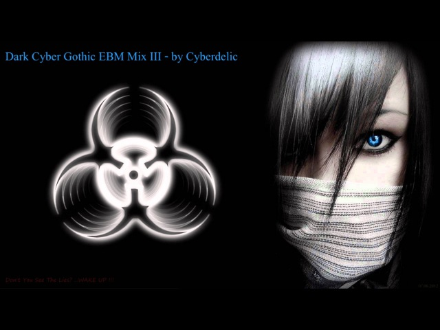 Dark Cyber Gothic EBM Mix III - by Cyberdelic
