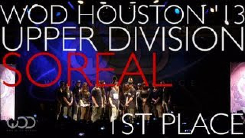 SOREAL 1st Place Upper Division World Of Dance Houston WODHTOWN '13