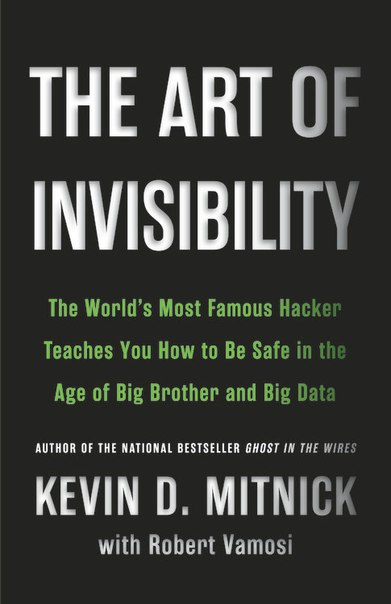 Kevin Mitnick The Art of Invisibility