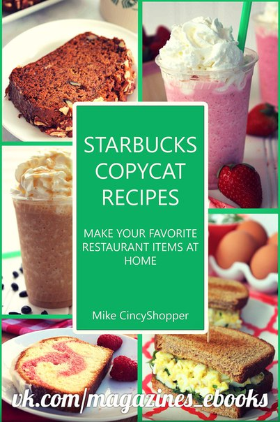 Starbucks Copycat Recipes Make Your Favorite Restaurant Items at Home