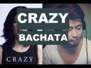Gnarls Barkley Crazy Bachata Remix DJ Kairui Daniela Andrade Cover