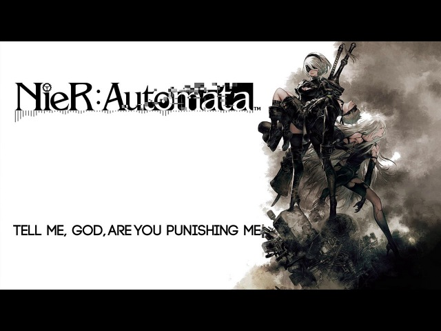 NieR Automata OST The Weight of the World ENG Lyrics