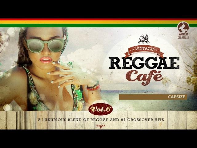 Capsize - Frenship´s song - Vintage Reggae Café Vol. 6