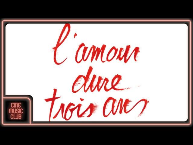 The Aries - I Love You (extrait de la musique du film Lamour dure trois ans)