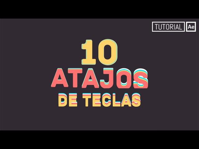10 Atajos de Teclas Tutorial After Effects Español