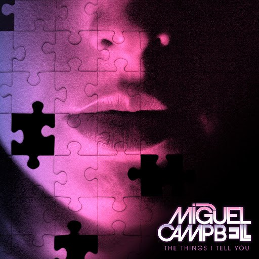 Miguel Campbell альбом The Things I Tell You