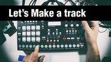 Let's Make a Ambient track Elektron Analog RYTM